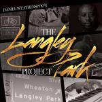 The Langley Park Project by Daniel Weatherspoon