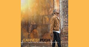 "Earnest Pugh Releases Magnificent New Single, ""I Need You To Breathe"" 