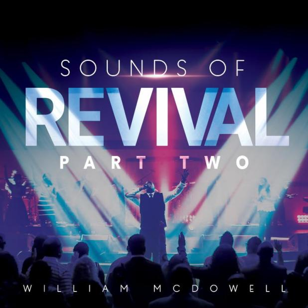 SOUNDS OF REVIVAL II feat. William McDowell,  Going DEEPER,  Pre-Order NOW !!