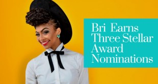 Bri Earns Three Stellar Award Nominations