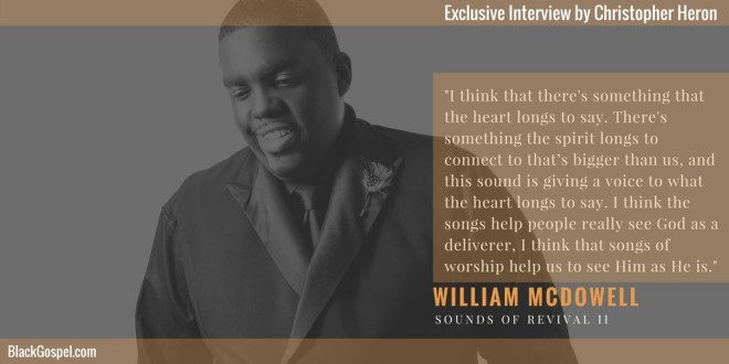 William McDowell talks about his role as husband, father, pastor, worship leader & more.