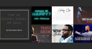 TOP 10 GOSPEL SONGS OF 2016 By Christopher Heron