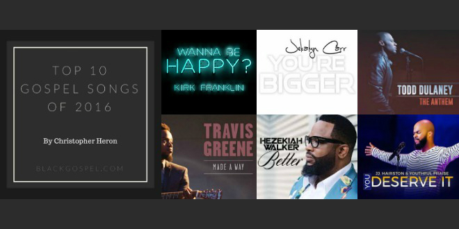 TOP 10 GOSPEL SONGS OF 2016