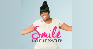 "Michelle Prather, Longtime Kurt Carr Singer Solo Song, ""Smile"" Available 