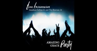Tim Bowman - Amazing Grace Party (feat. Tim Bowman, Jr & Jonathan Dubose)
