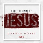 Darwin Hobbs - Call The Name Of Jesus