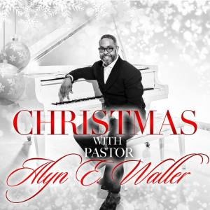 CHRISTMAS WITH PASTOR ALYN E. WALLER is a collection of Christmas favorites recorded by Pastor Waller himself.