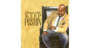 "Keith ""Wonderboy"" Johnson says ""Keep Pushin."" New CD Drops FEB 2018 | @keithwonderboyj"
