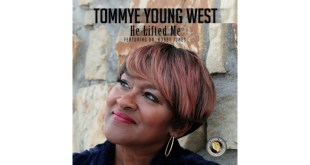 "Tommye Young-West Returns with New Single ""He Lifted Me"" Featuring Dr. Bobby Jones 