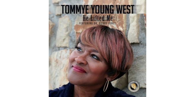 """Gospel Legend Tommye Young-West Returns After A 10-year Hiatus with Brand New Single """"He Lifted Me"""" Featuring Gospel Pioneer Dr. Bobby Jones"""