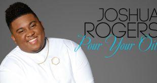 Johsua Rogers - Pour Out Your Oil