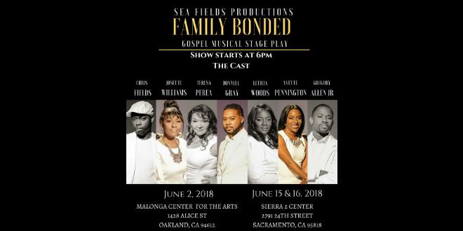 Family Bonded Gospel Music Stage Play June 2018 Oakland