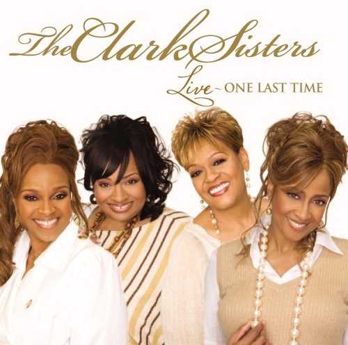 The Clark Sisters – Live: One Last Time #BuyGospelMusic