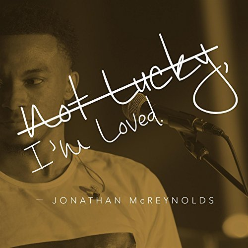 Jonathan McReynolds – Not Lucky, I'm Loved  (Live Video) | @JonMcReynolds #HotGospelSongs