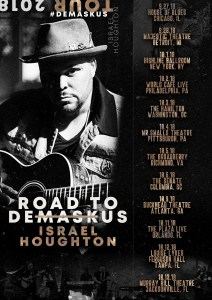 "ISRAEL HOUGHTON KICKS OFF ""THE ROAD TO DEMASKUS TOUR"""