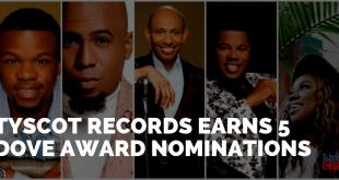 Tyscot Records Earns 5 Dove Award Nominations