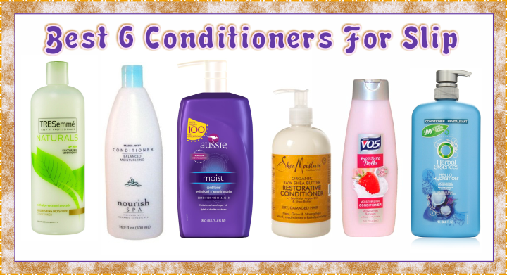 The Best 6 Conditioners For Fabulous Slip