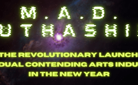 MAD Muthaship! A Revolutionary Launch of a Dual Contending Arts Industry in the New Year