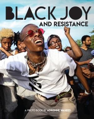 Black Joy and Resistance
