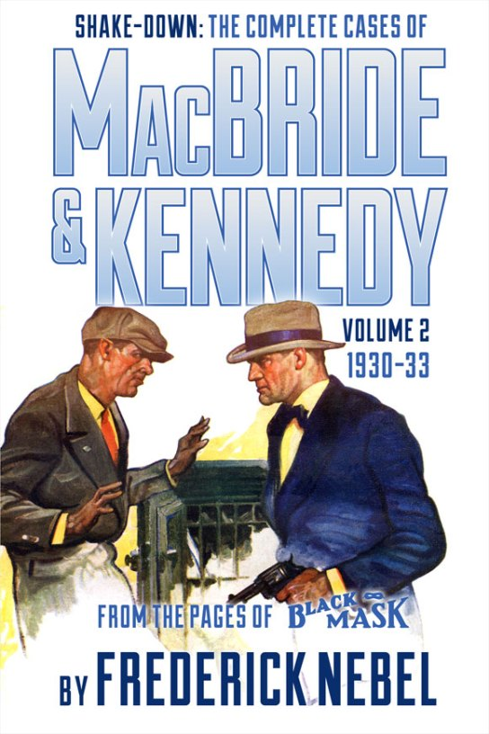 Shake-Down: The Complete Cases of MacBride & Kennedy Volume 2: 1930-33