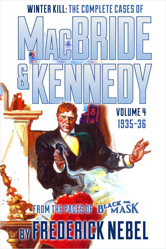 Winter Kill: The Complete Cases of MacBride & Kennedy Volume 4: 1935-36