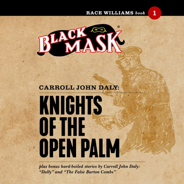 Knights of the Open Palm: Race Williams #1 (Black Mask audiobook)