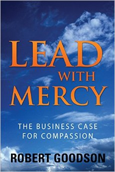 Lead With Mercy by Robert Goodson