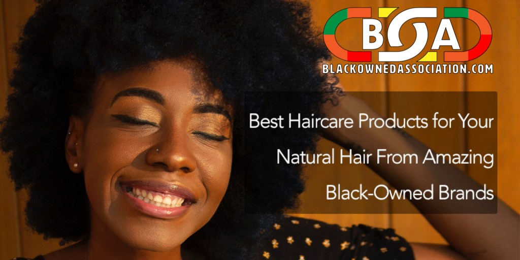 Best Haircare Products for Your Natural Hair From Amazing Black-Owned Brands