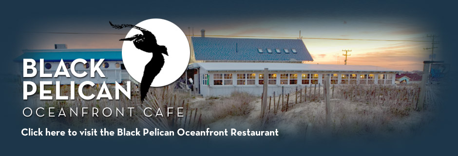 Visit the Black Pelican Oceanfront Restaurant
