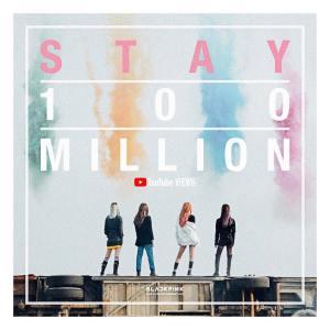 Blackpink Stay 100 million youtube views
