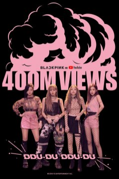 BLACKPINK DDU DU DDU DU 400 Million Youtube views