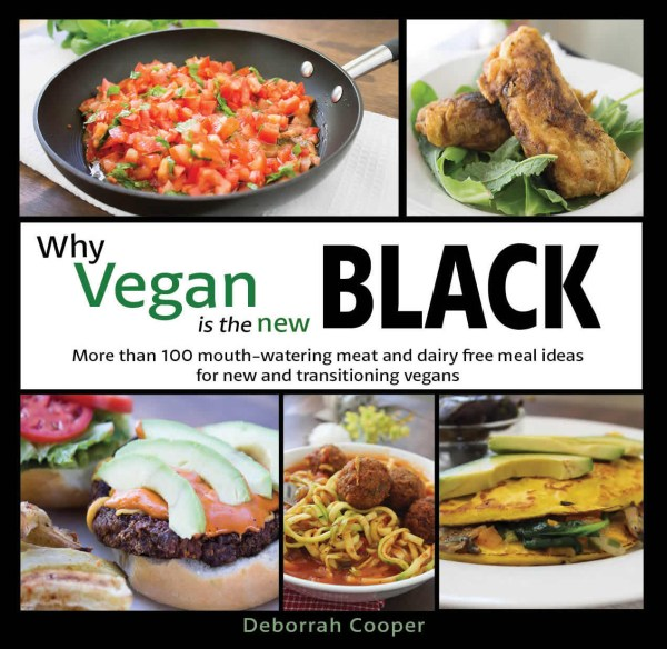 Why Vegan is the New Black by Deborrah Cooper