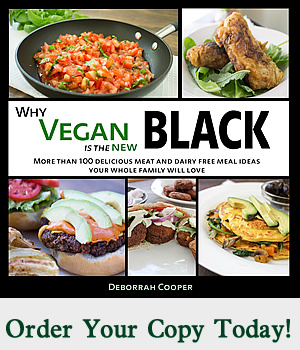 Why Vegan is the New Black - Cookbook by Deborrah Cooper - Click here to order your copy