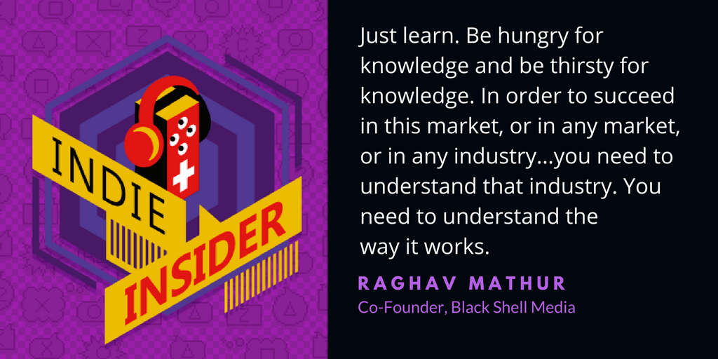 Indie Insider Podcast #19 – Raghav Mathur, Co-Founder of Black Shell Media
