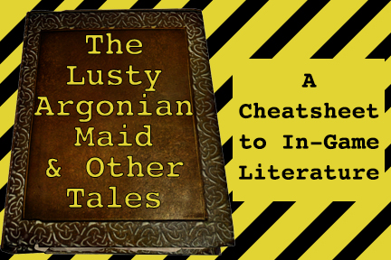 The Lusty Argonian Maid & Other Tales: A Cheatsheet to In-Game Lit