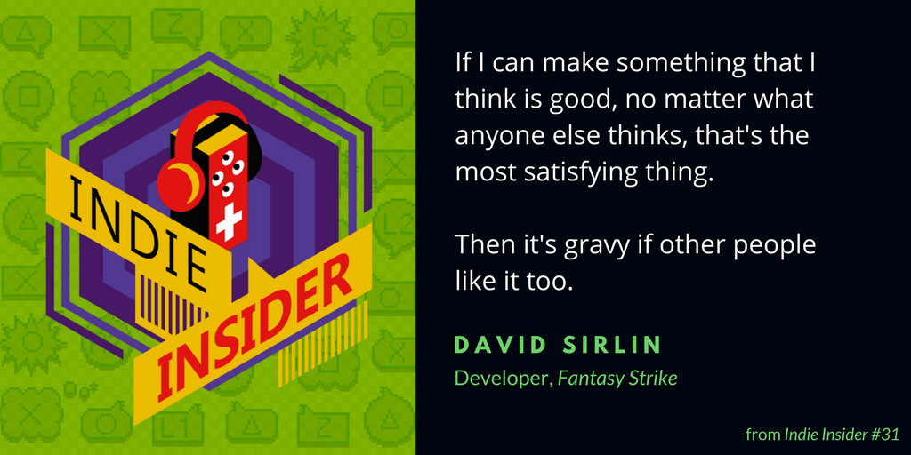 Indie Insider #31 – David Sirlin, Creator of Fantasy Strike