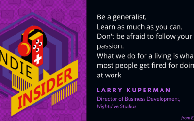Indie Insider #53 – Larry Kuperman, Director of Business Development for Nightdive Studios