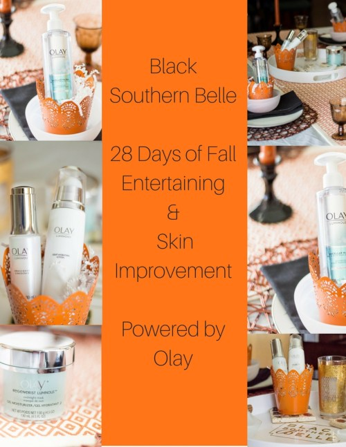 OLAY-BlackSouthernbell 28 Days of Fall Entertaining and Skin Improvement
