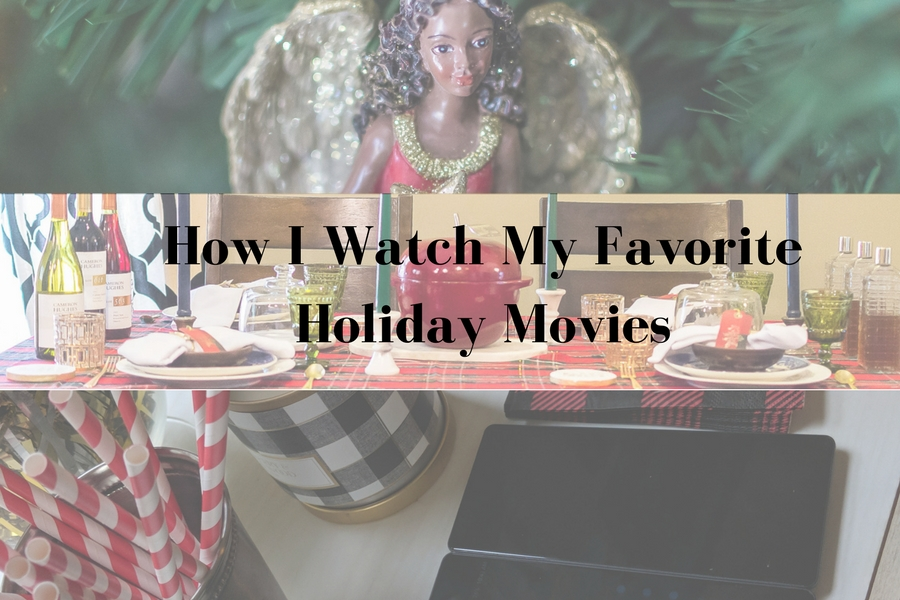 How I Watch My Favorite Holiday Movies