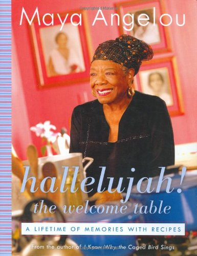 Hallelujah-The-Welcome-Table-A-Lifetime-of-Memories-with-Recipes Arkansas Royalty: Maya Angelou Books to Add to Your Collection