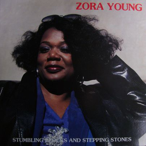 Black to the Music - 1987 - Zora Young - STUMBLING BLOCKS AND STEPPING STONES