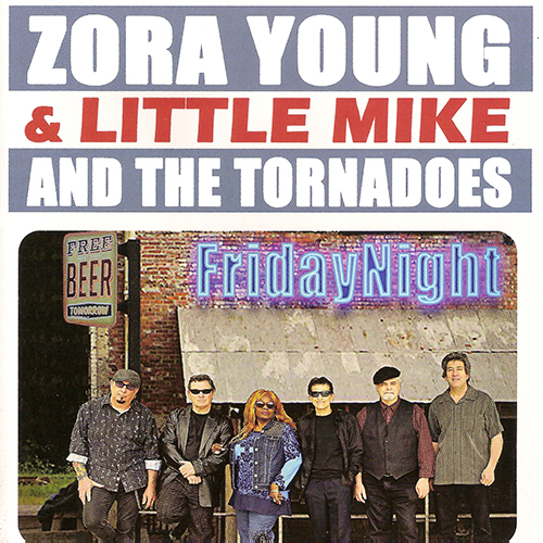 Black to the Music - 2016 - Zora Young & Little Mike and the Tornadoes - Friday Night