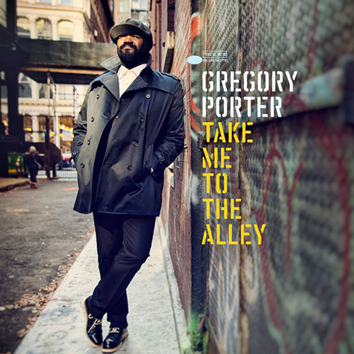 Black to the Music - Gregory Porter - 2016 - Take Me To The Alley