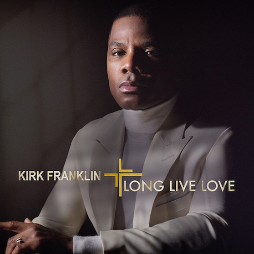 Black to the Music - Kirk Franklin - 2019 - Long, Live, Love
