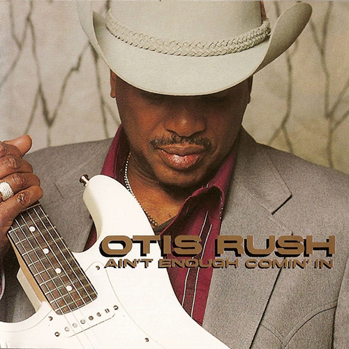 Black to the Music - Otis Rush - 1994 Ain't Enough Comin' In