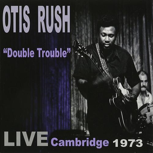 Black to the Music - Otis Rush - 2015 Double Trouble LIVE Cambridge 1973