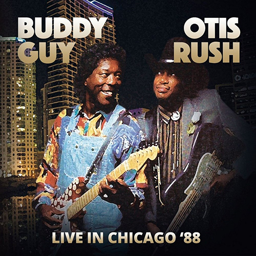 Black to the Music - Otis Rush - 2016 Otis Rush & Buddy Guy – Live In Chicago '88