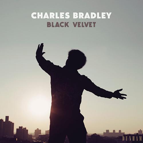 Black to the Music - Charles Bradley - 2018 - Black Velvet