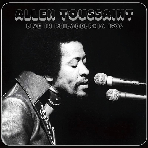 Black to the Music - Allen Toussaint - 2016 - Live In Philadelphia 1975