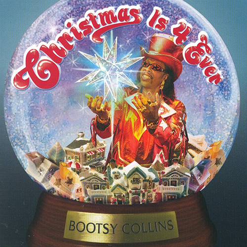 Black to the Music - Bootsy Collins - 2006 - Christmas Is 4 Ever